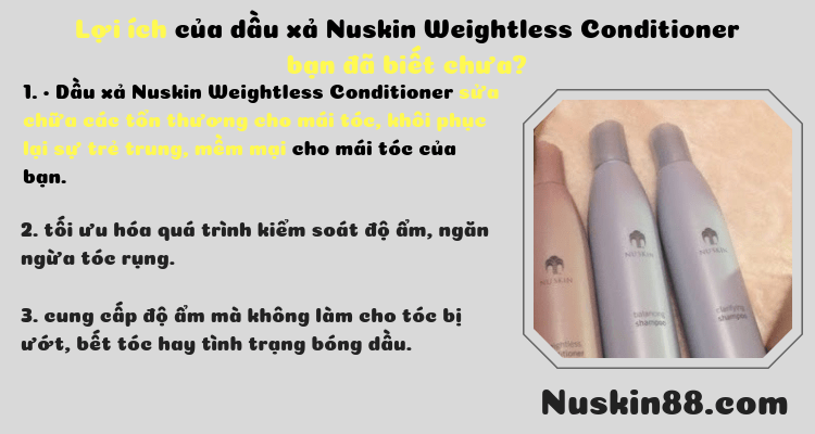 DẦU XẢ NUSKIN WEIGHTLESS CONDITIONER
